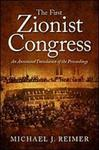 The First Zionist Congress, Basel, 1897: An Annotated Translation of the Proceedings