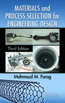 Materials and process selection for engineering design: Third edition